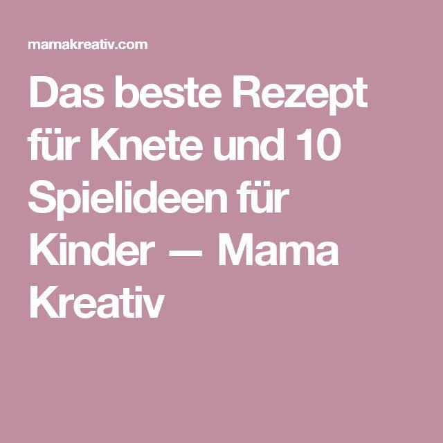 Das beste Rezept für Knete und 10 Spielideen für Kinder — Mama Kreativ