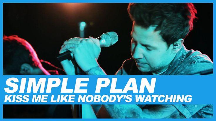 Simple Plan | Kiss Me Like Nobody's Watching | Live In Studio