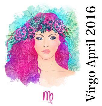 Virgo Horoscope April 2016 - Virgo Love Horoscope 2017