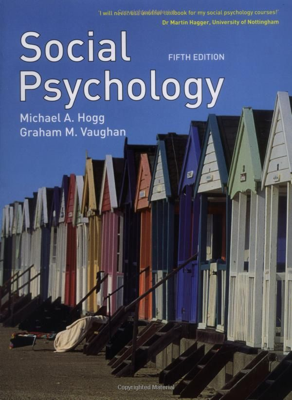 Social Psychology by Prof Michael Hogg, Prof Graham Vaughan