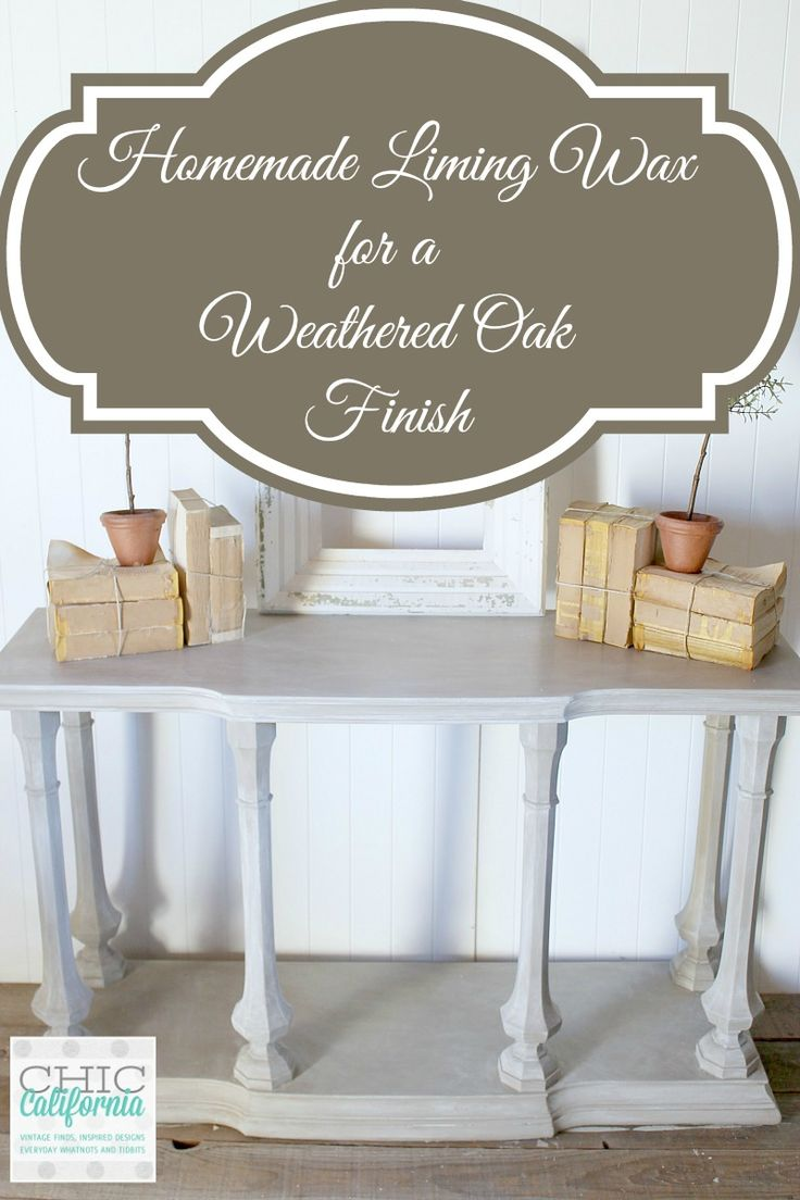 Homemade Liming Wax for a Weathered Oak Finish - Chic California