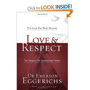 Love & Respect: The Love She Most Desires; The Respect He Desperately NeedsWorth Reading, Desire, Book Worth, Desperate, Emerson Eggerichs, Good Book, Relationships, Marriage Book, Respect