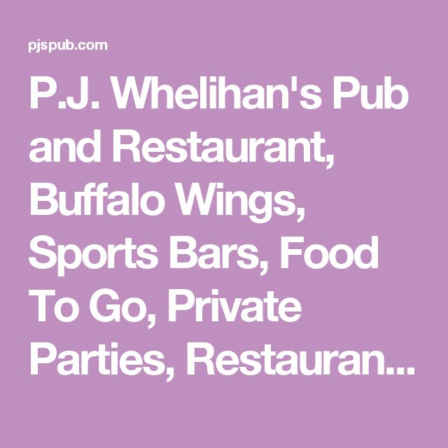 P.J. Whelihan's Pub and Restaurant, Buffalo Wings, Sports Bars, Food To Go, Private Parties, Restaurant Gift Cards, Mobile Catering