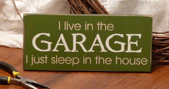 He sure does!!: Funny Garage, Marriage Houses, Garages, Wood Signs, Houses Funny, Paintings Wood, Garage Signs, Silhouette Cameo, Funny Paintings