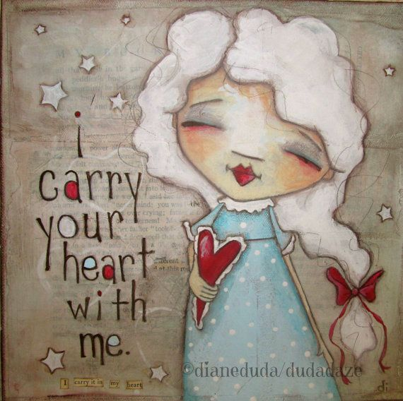 Original Mixed Media Folk Art Painting   I Carry Your Heart  ©dianeduda/dudadaze