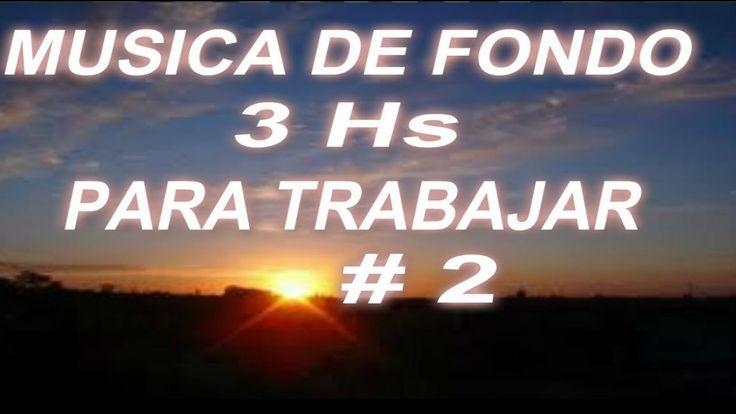 ✫ 3 HORAS ✫DE MUSICA PARA TRABAJAR EN LA OFICINA # 2 MUSICA TONO RELAJAD...