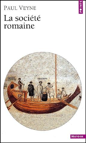 Paul Veyne, La société romaine Médiathèque : 937 VEY