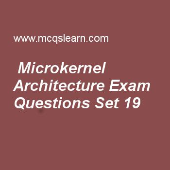 Practice test on microkernel architecture, operating systems quiz 19 online. Practice operating system exam's questions and answers to learn microkernel architecture test with answers. Practice online quiz to test knowledge on microkernel architecture, consumable resources, basic elements, addressing in os worksheets. Free microkernel architecture test has multiple choice questions as microkernel lends itself to, answers key with choices as computers, systems, distributed systems and...