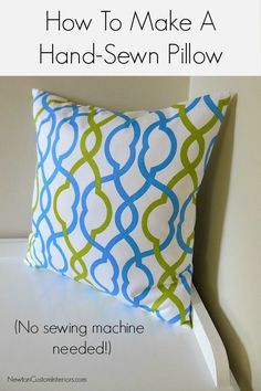 How To Make A Hand-Sewn Pillow from NewtonCustomInteriors.com.  If you don't have a sewing machine, but want to make your own pillows then this video tutorial is for you!  Step-by-step instructions for how to make a hand-sewn pillow.