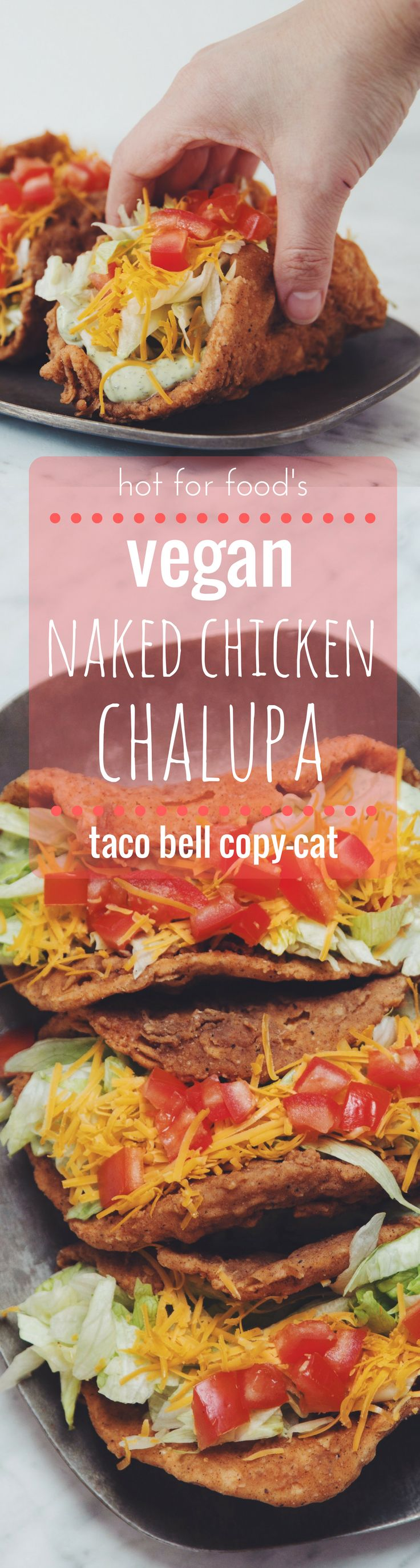 the vegan naked chicken chalupa ** TACO BELL COPY CAT ** | RECIPE by hot for food