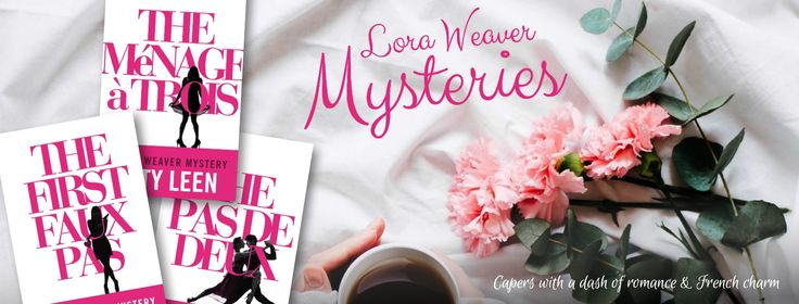 The Lora Weaver cozy mysteries series of capers with a dash of romance & French charm by Katy Leen.