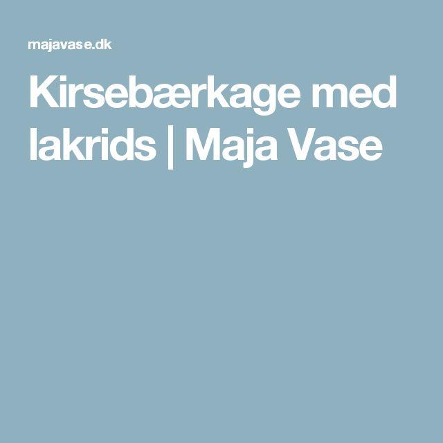 Kirsebærkage med lakrids | Maja Vase