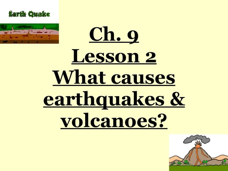 5th-grade-ch-9-lesson-2-what-causes-earthquakes-and-volcanoes by Ryan Hinsz via Slideshare