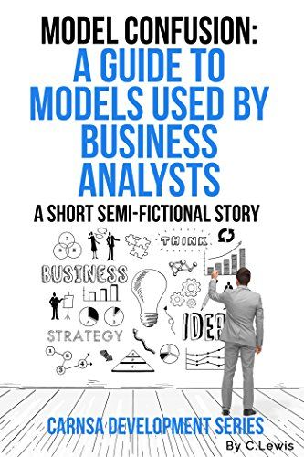 Model Confusion: A Guide to Models Used by Business Analy... https://www.amazon.com/dp/B078HL2X8Q/ref=cm_sw_r_pi_dp_U_x_D3GNAbT21VX9N