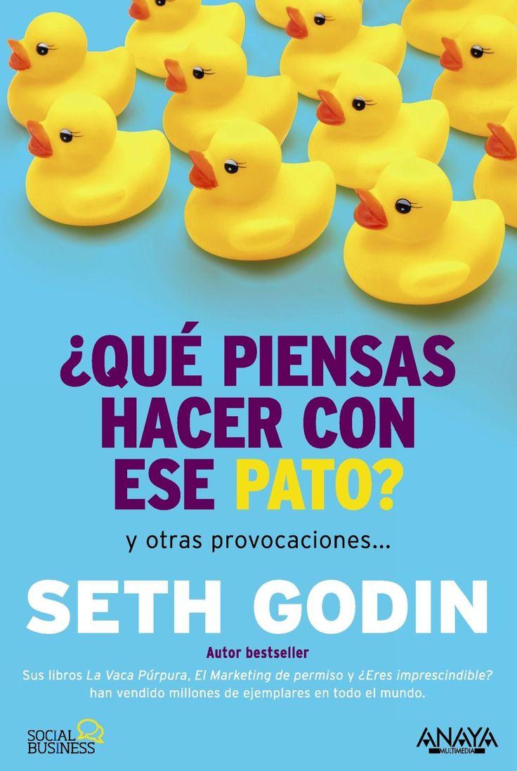 ¿que piensas hacer con ese pato? y otras provocaciones (social me dia)-seth godin-9788441535206
