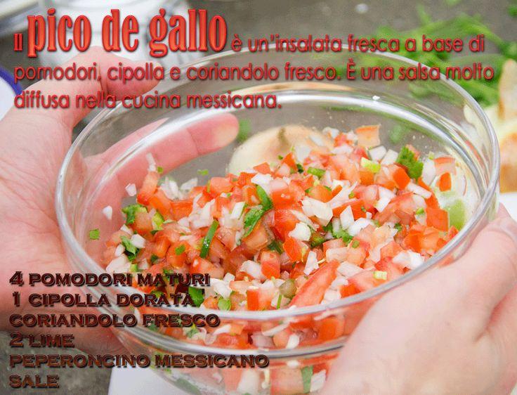 PICO DE GALLO Il pico de gallo è un'insalata fresca a base di pomodori, cipolla e coriandolo fresco. È una salsa molto diffusa nella cucina messicana che si può consumare da sola ma spesso è usata in accompagnamento ad altre preparazioni come i famosi nachos, o nella farcitura di burritos e tacos.http://gnambox.com/ricette/pico-de-gallo/