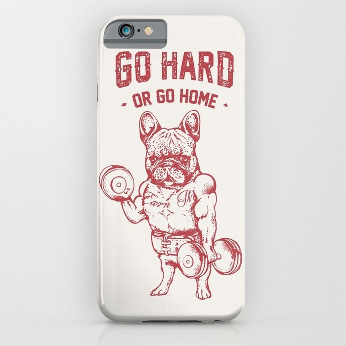"""""""GO HARD OR GO HOME FRENCHIE"""" iPhone Case by Huebucket on Society6."""