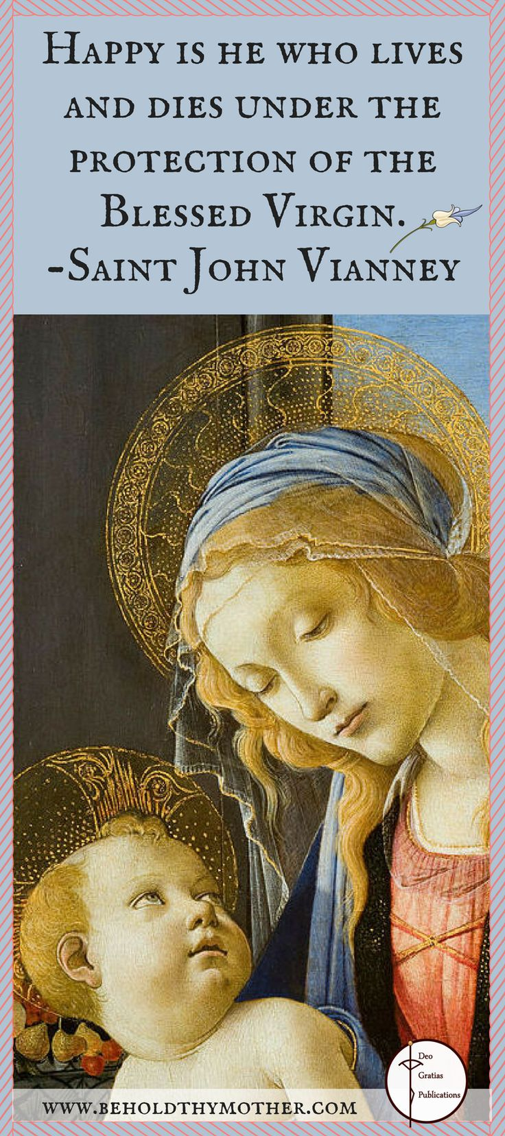 """""""Behold Thy Mother"""", a Scriptural Rosary book, is steeped in beauty and tradition with sacred art, meditations by Church fathers, popes, saints and esteemed Catholic theologians, a side by side English/Latin translation of the Scripture verses, and medieval graphics. This beautiful Catholic prayer book is stamped with an imprimatur by Most Reverend Peter F. Christensen, Bishop of the Diocese of Boise and has received 5 star reviews. This painting is by Sandro Botticelli."""