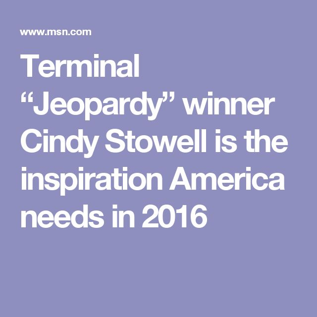 "Terminal ""Jeopardy"" winner Cindy Stowell is the inspiration America needs in 2016"