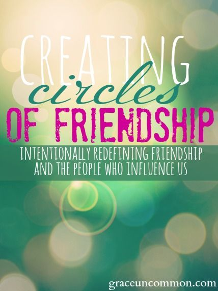 Do you struggle with too many people in your life? Unhealthy groups or toxic friendships? Or perhaps you've blurred the distinction between a true friend and an acquaintance? Read this post on how to intentionally create CIRCLES of friendship. Find out who goes where and who absolutely needs to go.