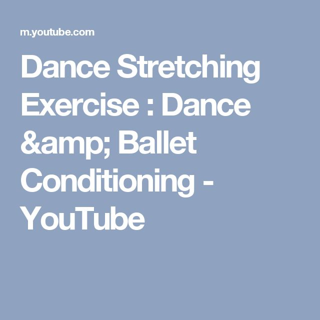 1000+ Ideas About Dance Stretches On Pinterest
