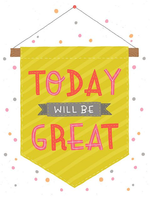 Today will be great #quote #inspirational: Happy Quotes, Motivation Quotes, Daily Words, Today, Offices Art, Living, Mornings, Inspiration Quotes, Banners