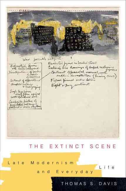 The Extinct Scene: Late Modernism and Everyday Life