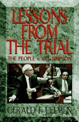 """Lessons From The Trial: The People v. O.J. Simpson"" by Gerald F. Uelmen (Part Of O.J. Simpson's So-Called ""Dream Team"" Defense Attorneys) ... #LibraryLoans"