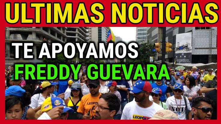 ULTIMAS NOTICIAS VENEZUELA   APOYO A FREDDY GUEVARA   NOTICIAS DE HOY #V...