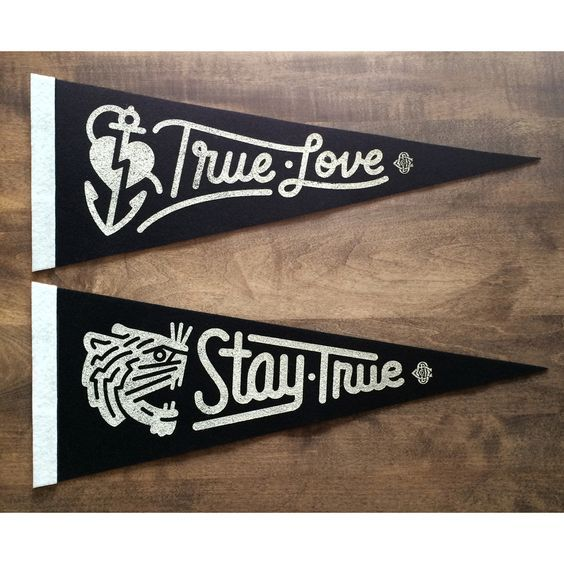 Both Stay True & True Love Pennants by Clark Orr, via From up North