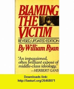 Blaming the Victim Revised Updated Edition William Ryan ,   ,  , ASIN: B000I6JCU0 , tutorials , pdf , ebook , torrent , downloads , rapidshare , filesonic , hotfile , megaupload , fileserve