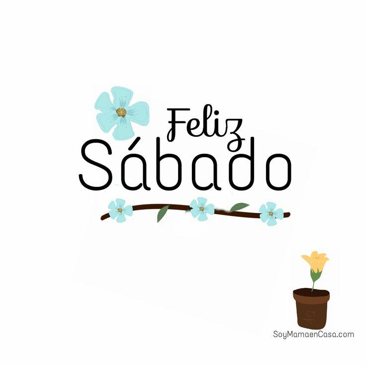 Que tengan un agradable fin de semana, feliz #Sábado !  http://soymamaencasa.com