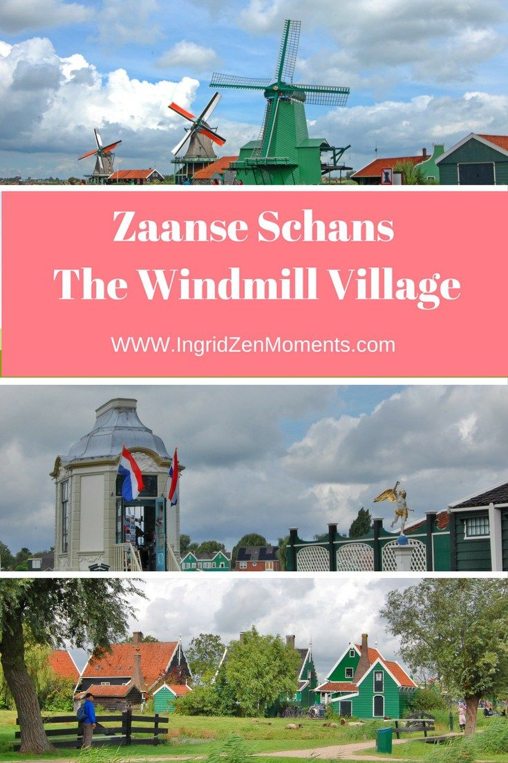 Zaanse Schans - The Windmill City   IngridZenMoments - how to get to and what to do in Zaanse Schans