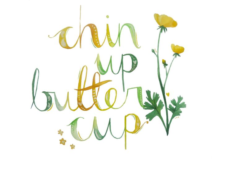 Chin Up Buttercup Print, watercolour handwritten quote typographic , yellow gold green flowers floral, handwritten gift by LittleHeidiUK (5....