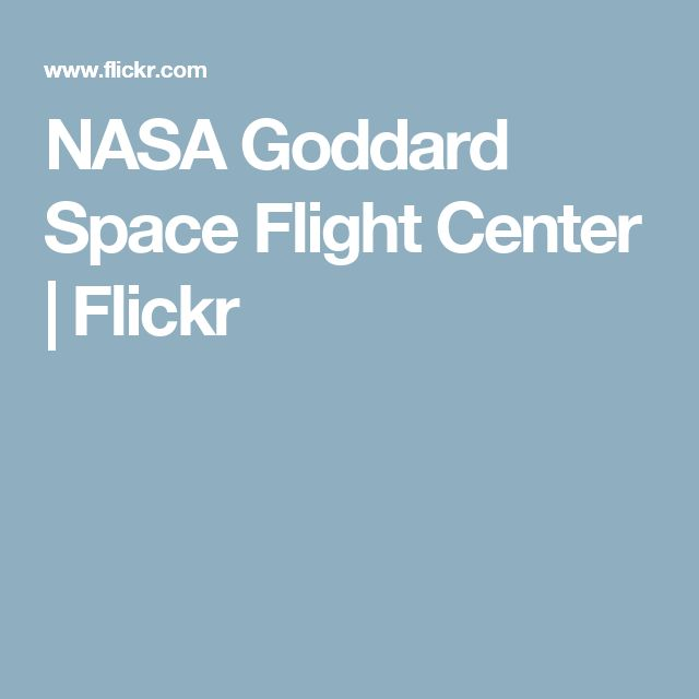 NASA Goddard Space Flight Center | Flickr