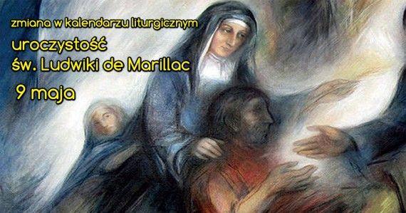 Zmiana w kalendarzu liturgicznym – uroczystość św. Ludwiki de Marillac 9 maja