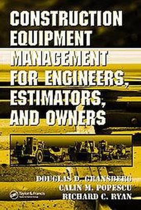 Construction equipment management for engineers, estimators, and owners - D. D. Gransberg : CRC Press, 2006. EBSCOhost ebook