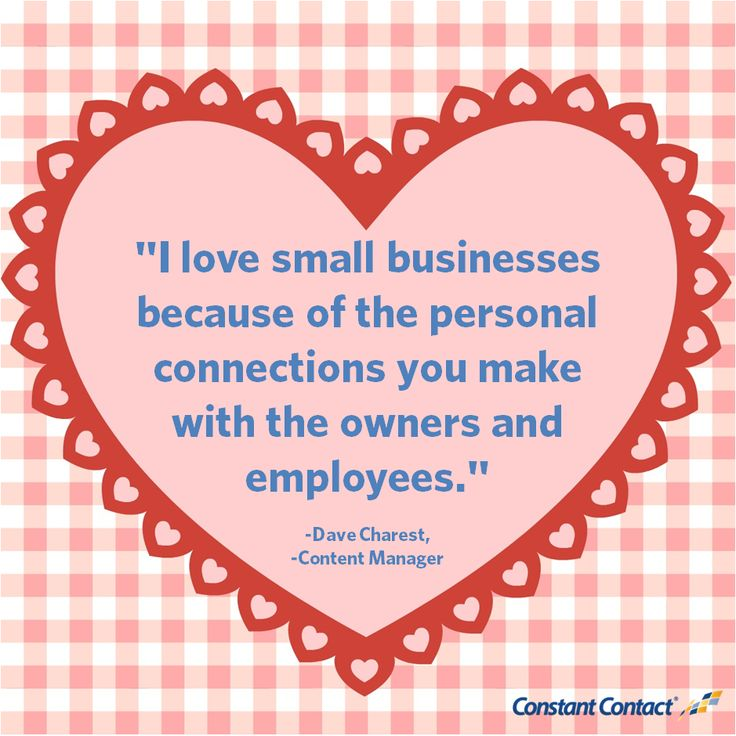 """""""I love small businesses because of the personal connections you make with the owners and employees."""""""