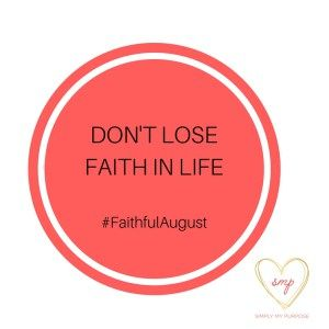Don't Lose Faith In Life