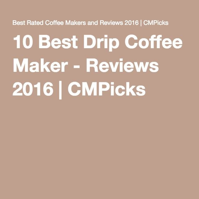 1000 ideas about best drip coffee maker on pinterest for Best drip coffee maker reviews