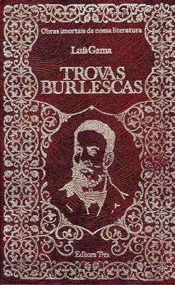 """Seu único livro, """"Primeiras Trovas Burlescas"""",  dedicado a Salvador Furtado de Mendonça, tem originalmente duas edições (1859 e 1861). Por conta desta obra, com apenas 12 anos após aprender a ler e escrever, ele ficou no panteão literário do Brasil."""