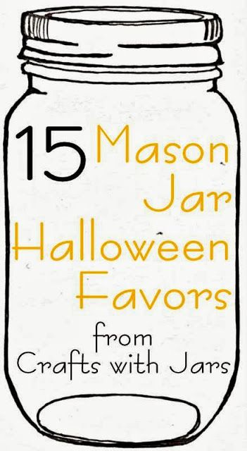 Crafts with Jars: Mason Jar Halloween Favors -- 15 ideas!