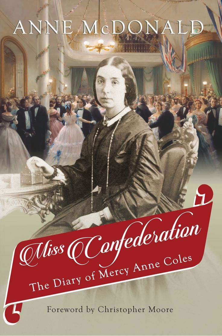 NEWLY RELEASED: Miss Confederation offers a rare look back, through a woman's eyes, at the men and events at the centre of this pivotal time in Canada's history.