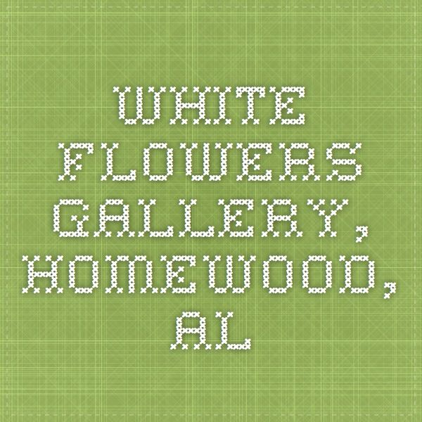 HOMEWOOD ALABAMA: White Flowers. A unique boutique in Homewood, Alabama - all dressed in white. Beautiful. Ethereal.