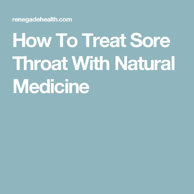 How To Treat Sore Throat With Natural Medicine