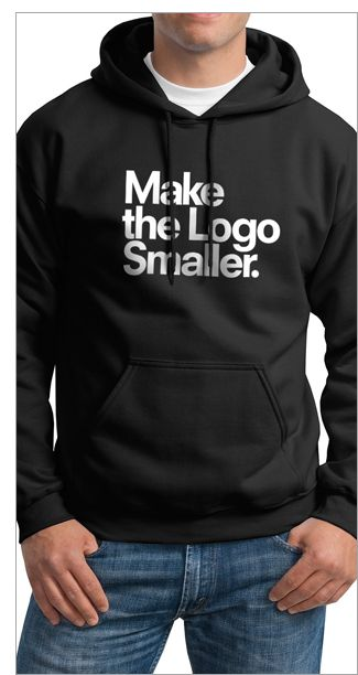 """New """"Make the Logo Smaller"""" unisex hoodie from TypographyShop. On sale for just $35.99"""