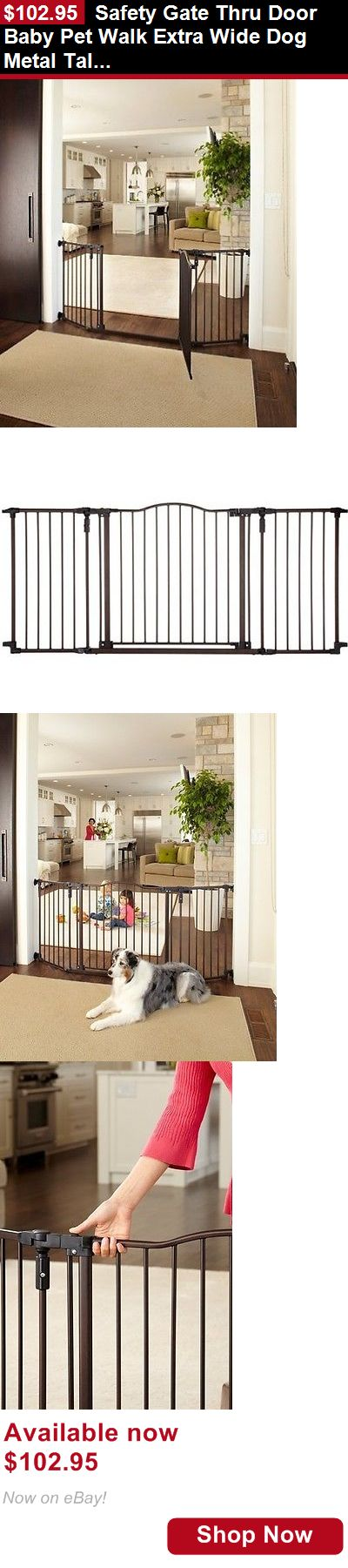 Baby Safety Gates: Safety Gate Thru Door Baby Pet Walk Extra Wide Dog Metal Tall Fence Toddler Home BUY IT NOW ONLY: $102.95