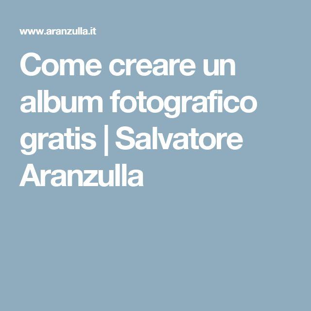 Come creare un album fotografico gratis | Salvatore Aranzulla