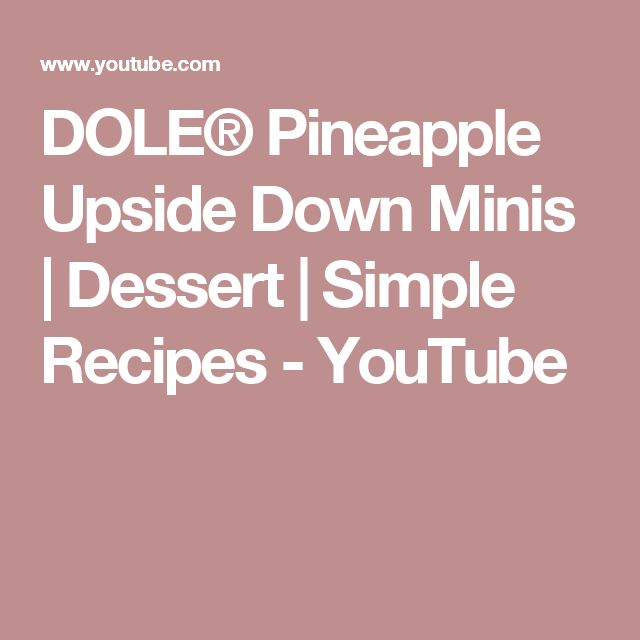 DOLE® Pineapple Upside Down Minis | Dessert | Simple Recipes - YouTube