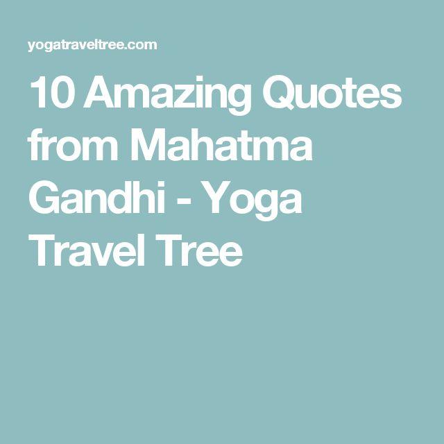 10 Amazing Quotes from Mahatma Gandhi - Yoga Travel Tree
